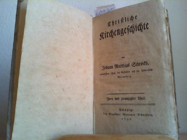 Christliche Kirchengeschichte. Zwey und zwanzigster (22.) Theil.