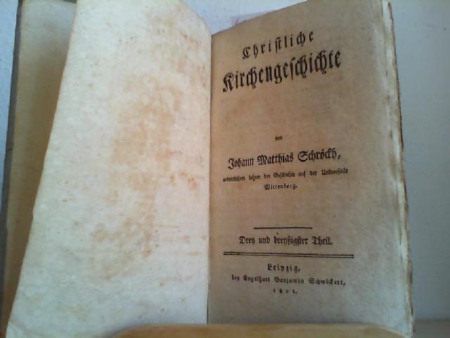 Christliche Kirchengeschichte. Drey und dreyßigster (33.) Theil.