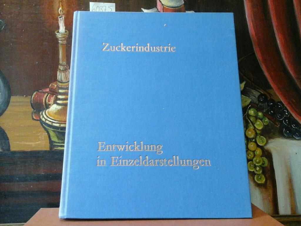 Zuckerindustrie - Entwicklung in Einzeldarstellungen. Eine Dokumentation, herausgegeben anläßlich des 125jährigen Bestehens des Vereins der Zuckerindustrie, Bonn.