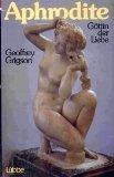 GRIGSON, GEOFFREY: Aphrodite. Göttin der Liebe. Erste /1./ deutsche Ausgabe.