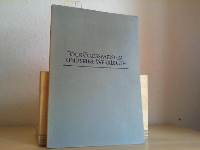 Der Grossmeister (Theodor Vogel) und seine Werkleute. Von der Frankfurter Paulskirche zum Berliner Konvent.
