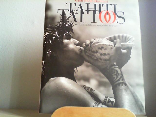 """Tahiti Tattoos. Einleitung von Michel Tournier. Die Geschichte der Tätowierung in Polynesien, Raymond Graffe. Auszüge aus """"Noa Noa"""" Paul Gauguin. Erste /1./ Ausgabe."""