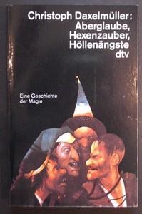 Aberglaube, Hexenzauber, Höllenängste. Eine Geschichte der Magie. Ungekürzte Ausgabe.