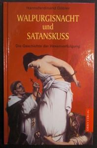 Walpurgisnacht und Satanskuss. Die Geschichte der Hexenverfolgung. Sonderausgabe.