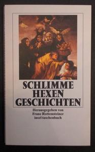 ROTTENSTEINER, FRANZ (Hrsg.): Schlimme Hexengeschichten. Erste /1./ Ausgabe.
