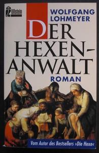 LOHMEYER, WOLFGANG: Der Hexenanwalt. Roman. Zweite /2./ Auflage.