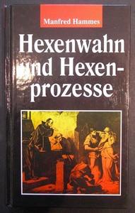 Hexenwahn und Hexenprozesse. Sonderausgabe.