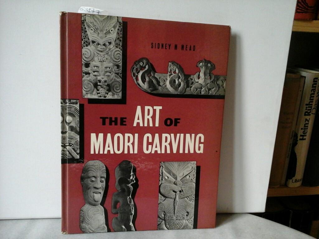 The art of Maori carving. Erste /1./ Ausgabe.