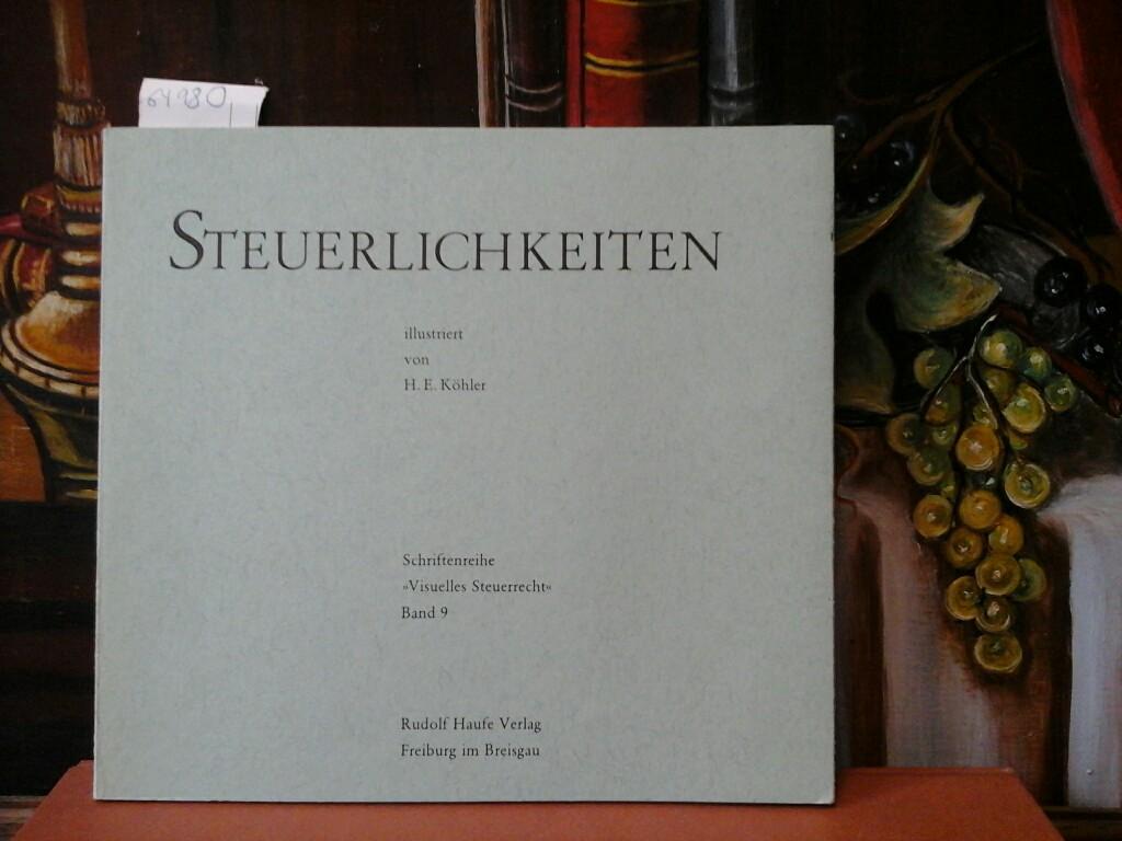 Steuerlichkeiten. Illustriert von H.E. Köhler.