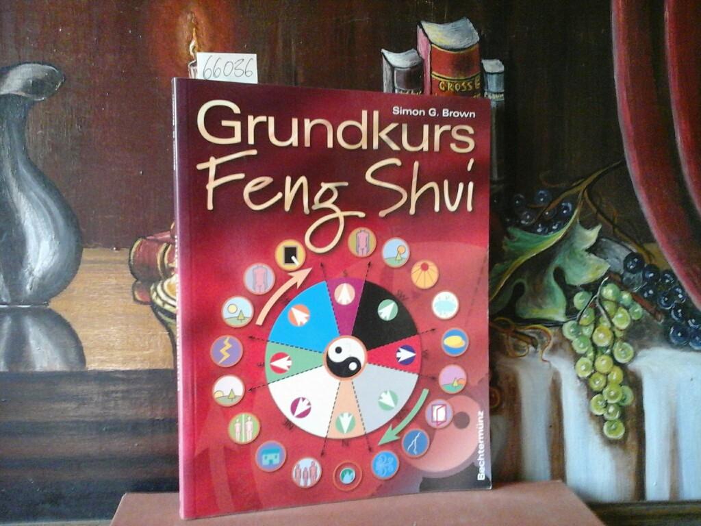 Grundkurs Feng-Shui. Deutsche Erstausgabe.