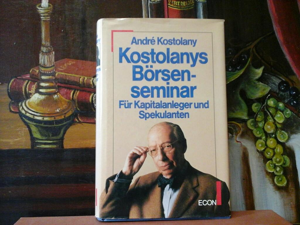 Kostolanys Börsenseminar. Für Kapitalanleger und Spekulanten. Erste /1./ Auflage.