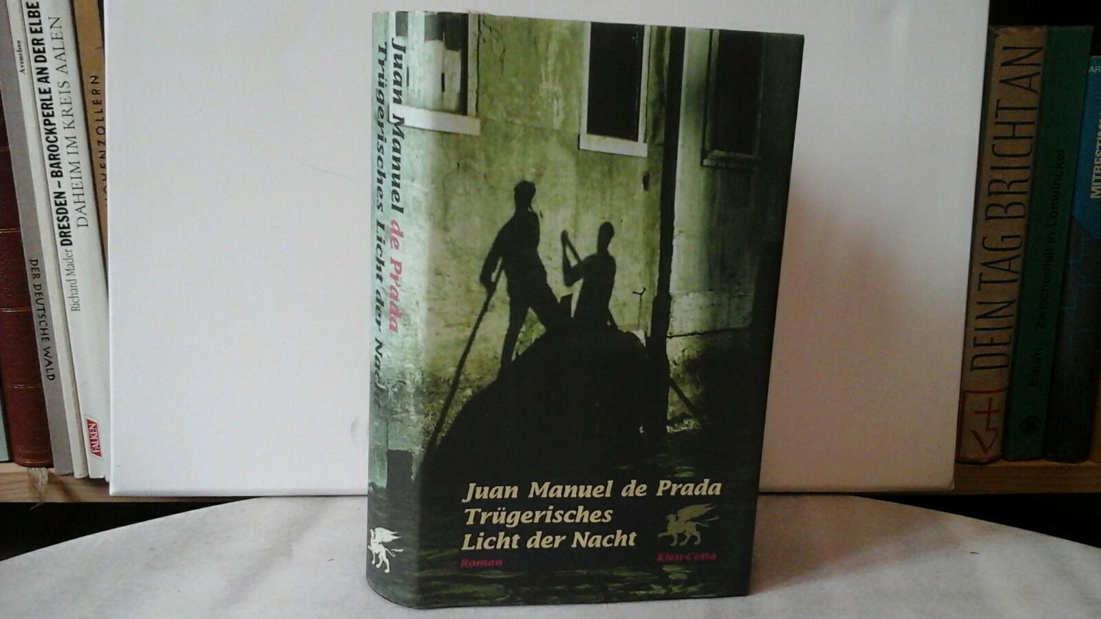 Trügerisches Licht der Nacht. Roman. Aus dem Spanischen übersetzt von Alexander Dobler. Erste deutsche /1./ Ausgabe.