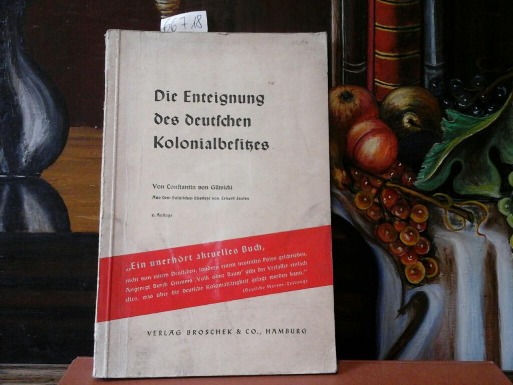 Die Enteignung des deutschen Kolonialbesitzes. Autorisierte Übersetzung von Erhard Jansen. Zweite /2./ Auflage.