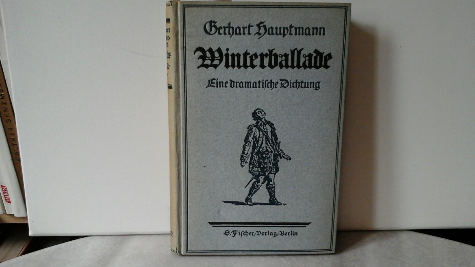 HAUPTMANN, GERHART: Winterballade. Eine dramatische Dichtung. Erstes bis zehntes Tausend.