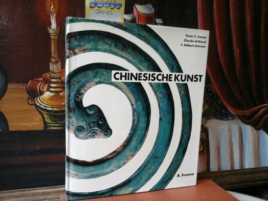 Chinesische Kunst. Text von Peter C. Swann. Zusammenstellung und Aufnahmen von Claude Arthaud und F. Hébert-Stevens. Deutsche Lizensausgabe.