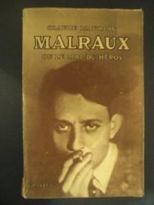 Malraux ou le Mal du Héros.