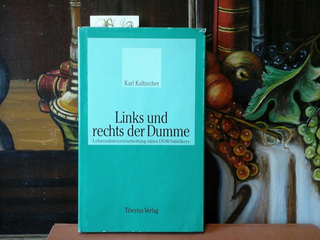 Links und rechts der Dumme. Lebensdatenverarbeitung eines DDR-Satirikers.