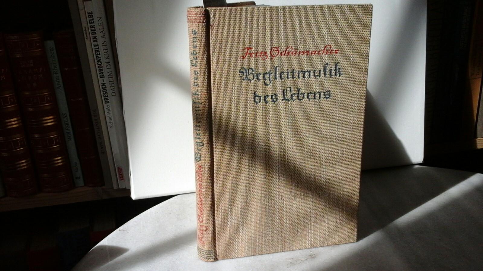 SCHUMACHER, FRITZ: Begleitmusik des Lebens. Ausgewählte Gedichte. Erste /1./ Ausgabe.