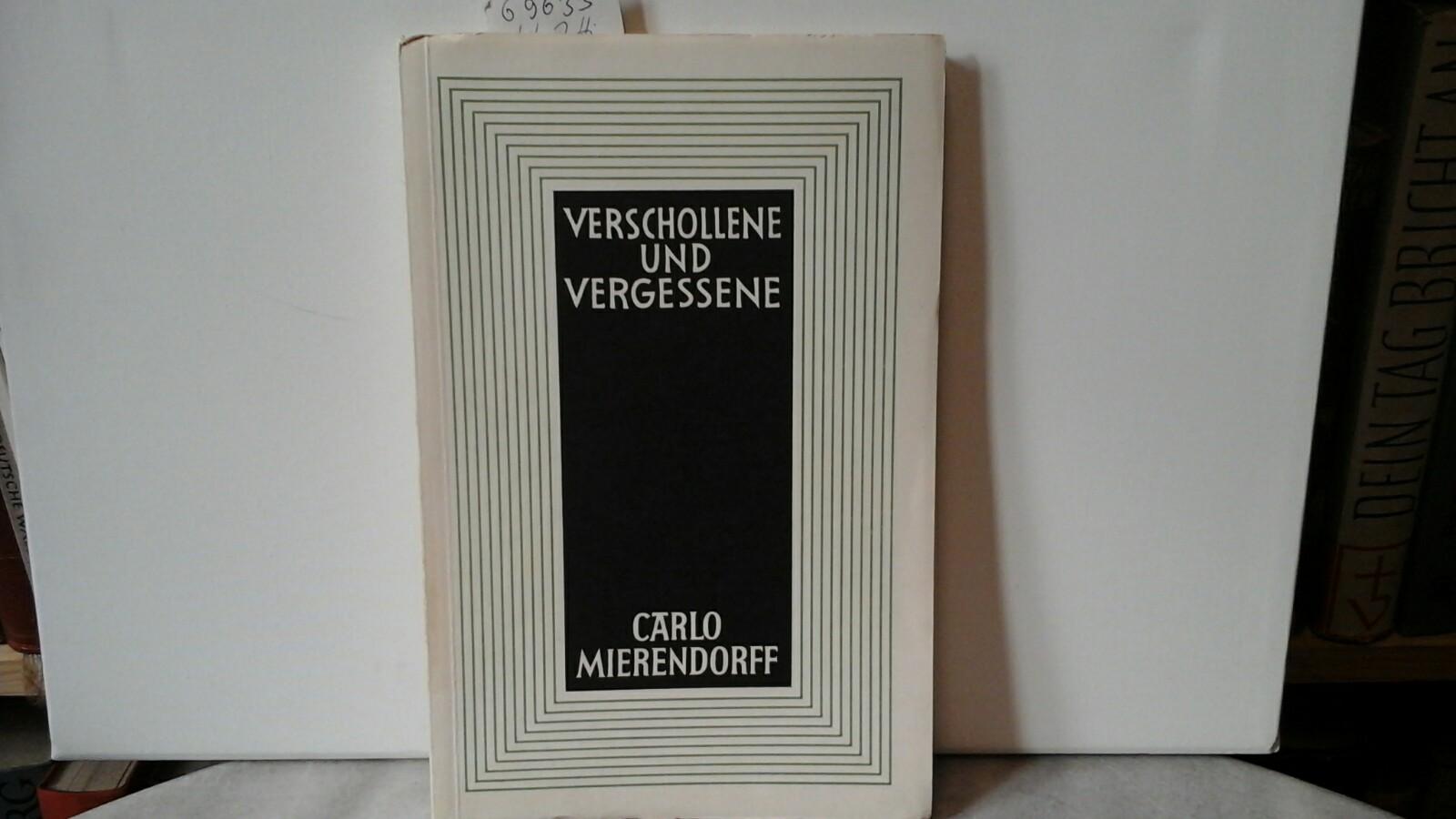 USINGER, FRITZ: Verschollene und Vergessene. Carlo Mierendorff. Eine Einführung in sein Werk und eine Auswahl von Fritz Usinger. Mit 2 Tafeln. Erste /1./ Auagabe.