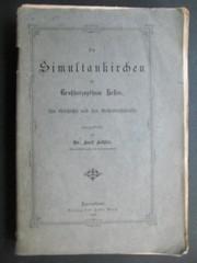 KÖHLER, KARL: Die Simultankirchen im Großherzogthum Hessen, ihre Geschichte und ihre Rechtsverhältnisse. Erste /1./ Ausgabe.