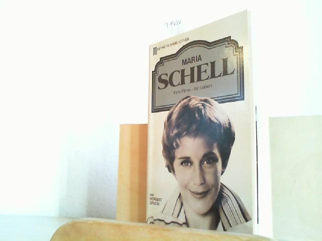 Maria Schell. Ihre Filme - ihr Leben. Orig.-Ausg.
