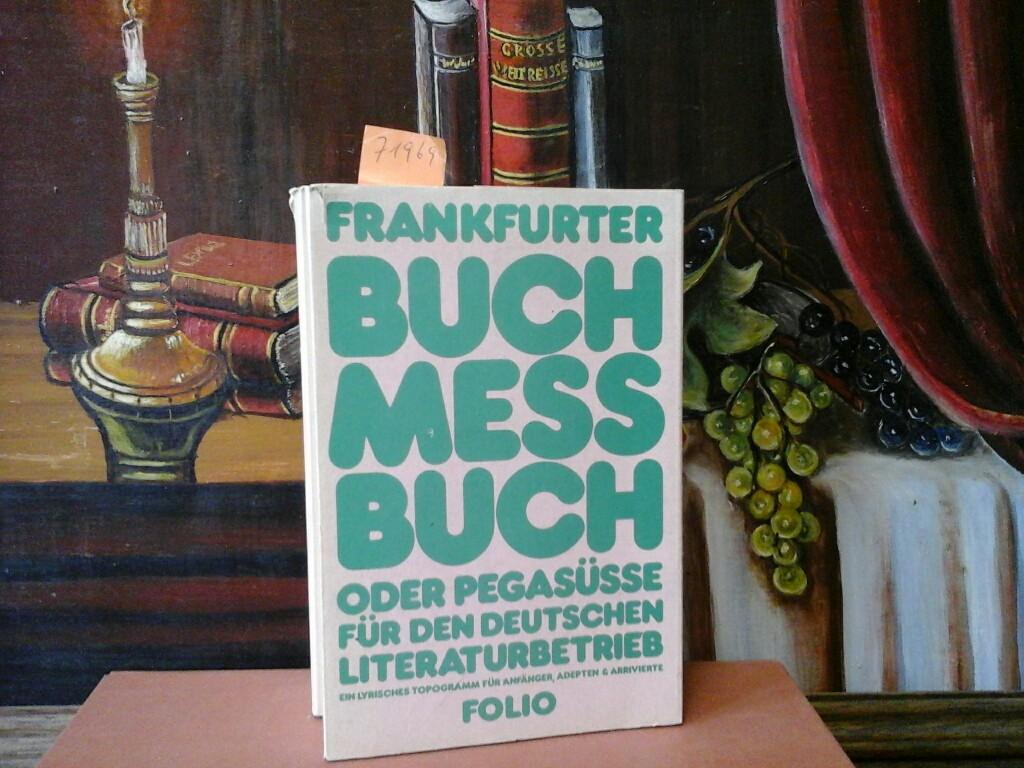 FRANKFURTER BUCHMESSBUCH oder Pegasüsse für den Deutschen Literaturbetrieb...