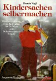 Kindersachen selbermachen. Mit Schnittmusterbögen vom Babyalter bis 9 Jahre. Erste /1./ Ausgabe.