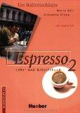 Espresso 2. Ein Italienischkurs. Lehr- und Arbeitsbuch. Mit Audio-CD. Dritte /3./ Auflage.