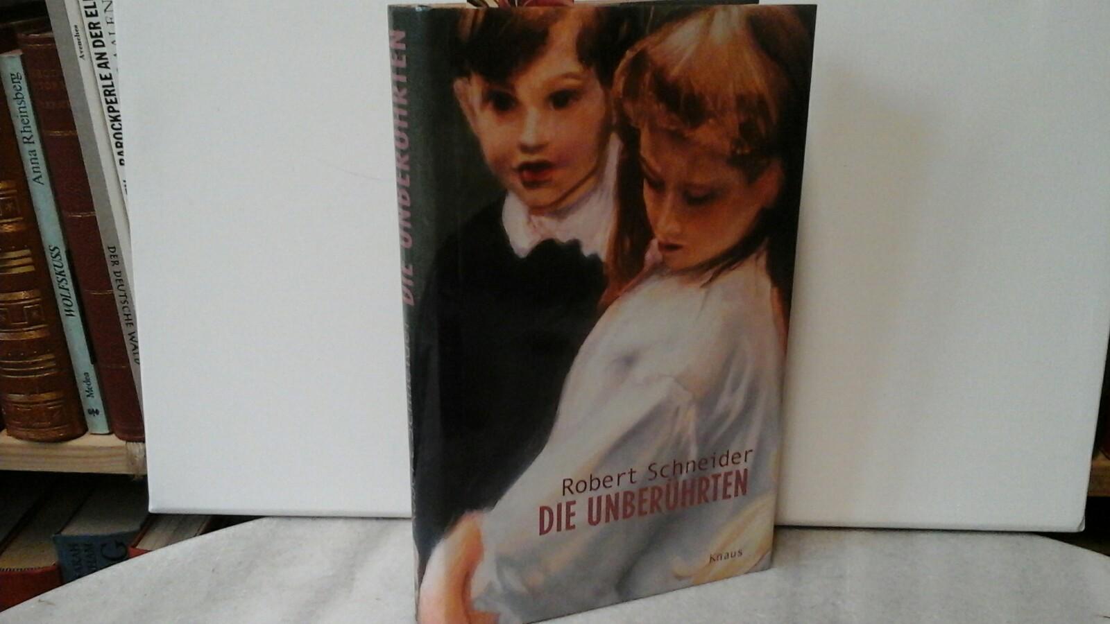 SCHNEIDER, ROBERT: Die Unberührten. Roman. Dritte /3./ Auflage.