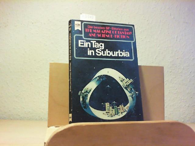 Ein Tag in Suburbia. Eine Auswahl der besten SF-Stories aus THE MAGAZINE OF FANTASY AND SCIENCE FICTION. 35. Folge.