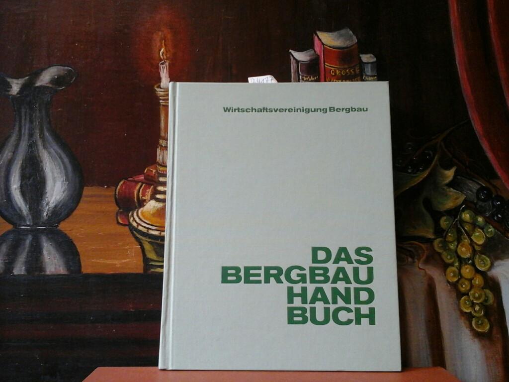 Das Bergbau Handbuch. Herausgegeben von der Wirtschaftsvereinigung Bergbau e.V., Bonn. Fünfte/ 5./ neubearbeitete Auflage.