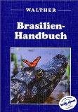 Brasilien-Handbuch. Dritte /3./ vollständig überarbeitete und aktualisierte Auflage.