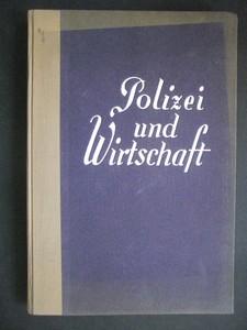 Polizei und Wirtschaft. Mit 83 Foto-Abbildungen. Erste Ausgabe.