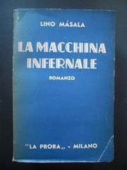 MASALA, LINO: La Macchina Infernale. Romanzo. Mit 5-zeilliger Widmung in Deutsch des Autors, datiert: