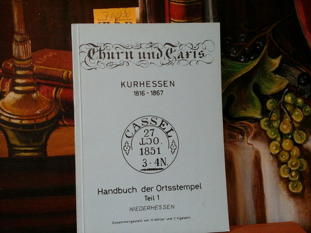 Der Ortsstempel der Thurn und Taxis-Post in Kurhessen. Teil 1. Niederhessen. Erste /1./ Ausgabe.