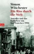 Ein Riss durch die Welt. Amerika und das Erdbeben von San Francisco 1906. TB 73783. 1. Auflage.