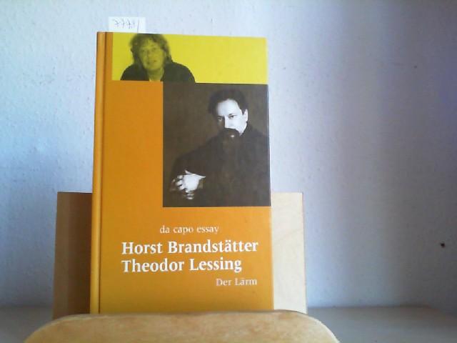Badenwyler Marsch von Horst Brandstätter. / Der Lärm von Theodor Lessing.  Erste /1./ Auflage dieser Ausgabe. - BRANDSTÄTTER, HORST und THEODOR LESSING
