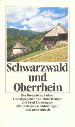 Schwarzwald und Oberrhein. Der literarische Führer. Hrsg. von Hans Bender und Fred Oberhauser. Erste/ 1./ Auflage.