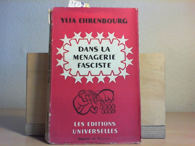 Dans la Menagerie Fasciste. Traduit du Russe par Variagov. Erste/1./ Auflage.