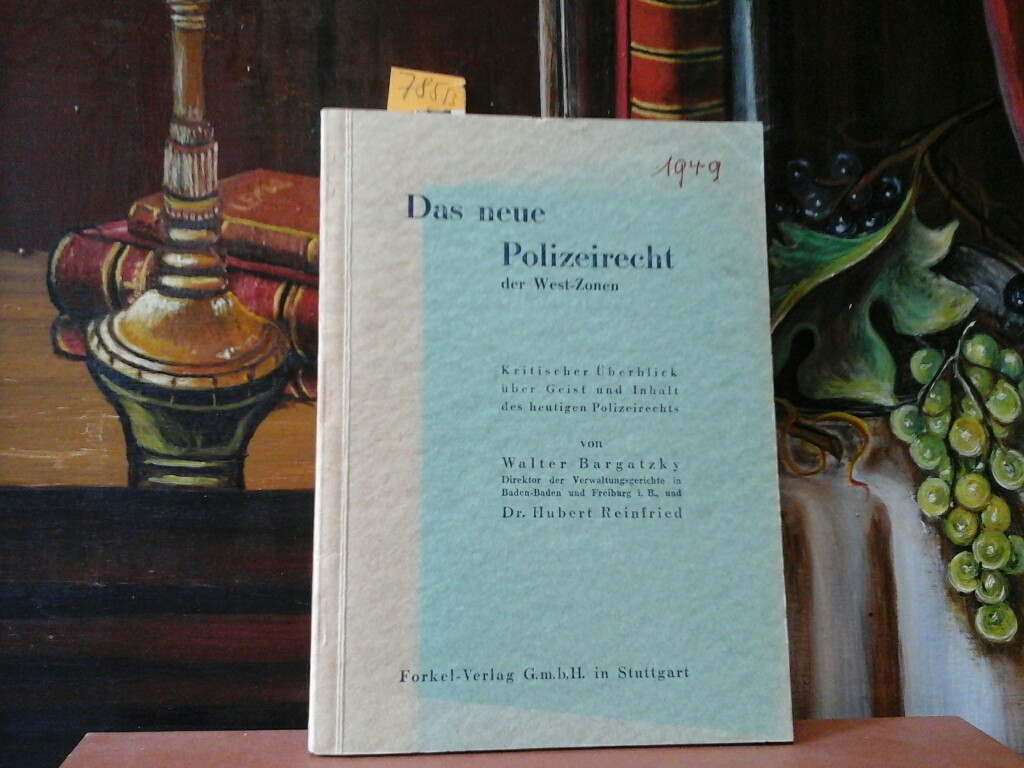Das neue Polizeirecht der West-Zonen. Kritischer Überblick über Geist und Inhalt des heutigen Polizeirechts. Erste Ausgabe.