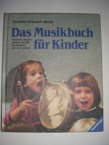 Das Musikbuch für Kinder. Horchen, singen, spielen, tanzen mit Kindern von 2 - 8 Jahren. Mit Fotos von Alexander Schuhmacher [8. Aufl.]