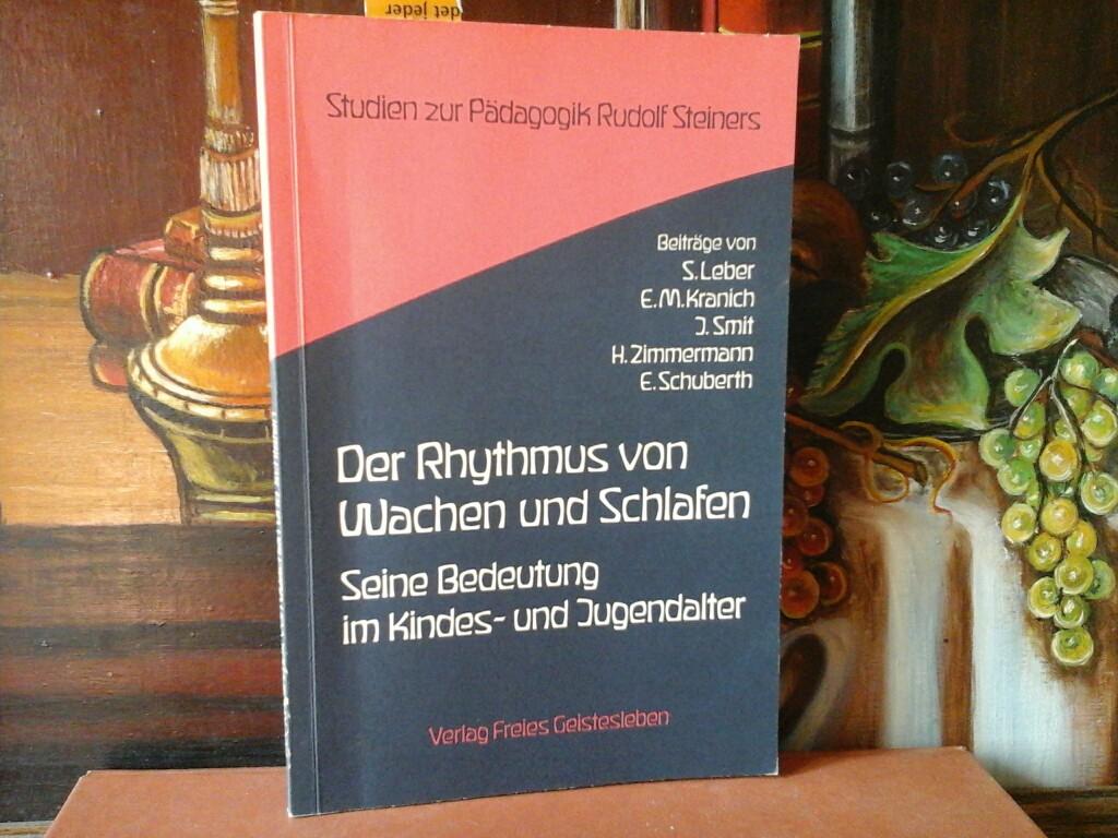 Der Rhythmus von Schlafen und Wachen. Seine Bedeutung im Kindes- und Jugendalter. Mit Beiträgen von St. Leber, E.-M. Kranich, J.Smit, H. Zimmermann und E. Schuberth.