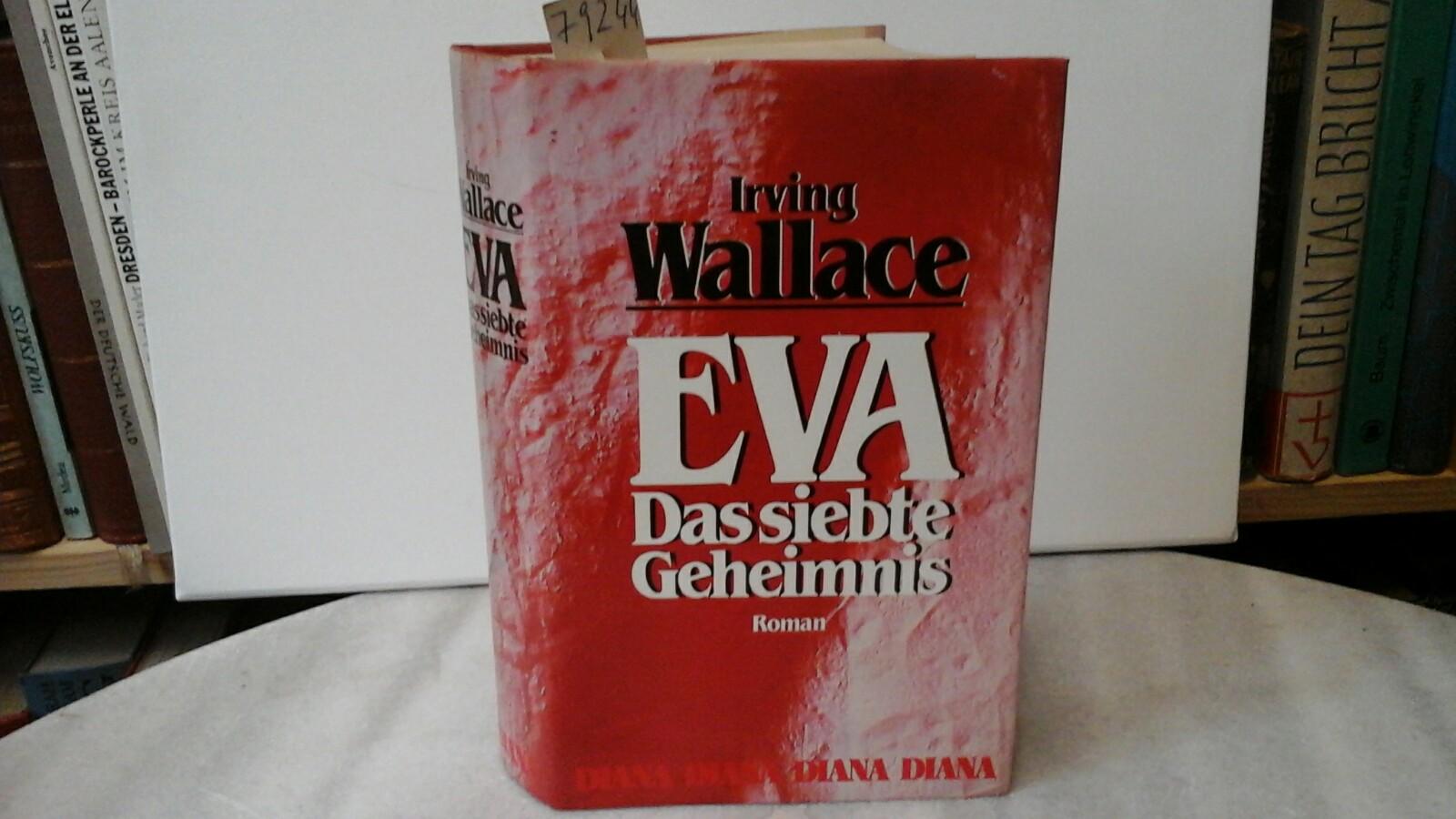 BRAUN EVA. - WALLACE, IRVING: Eva. Das siebte Geheimnis. Roman. [Aus d. Amerikan. ( The seventh secret) übers. von Claus Fischer]