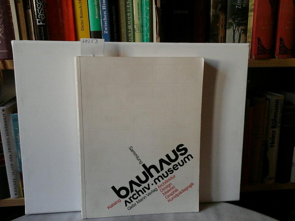 Bauhaus. Archiv, Museum. Sammlungs-Katalog, (Ausw.) Architektur, Design, Malerei, Graphik, Kunstpädagogik. Zweite/2./Auflage.