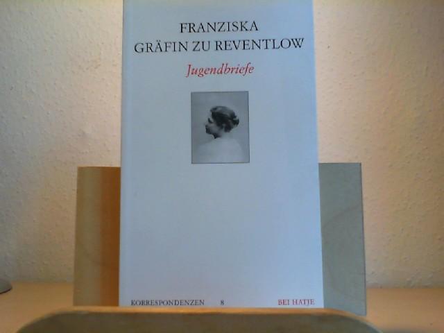 Franziska Gräfin zu Reventlow. Jugendbriefe.