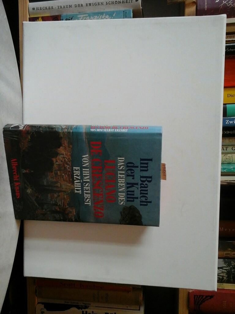 Im Bauch der Kuh. Das Leben des Luciano De Crescenzo von ihm selbst erzählt. Aus dem italienischen von Linde Birk. Erste/ 1./ Auflage.