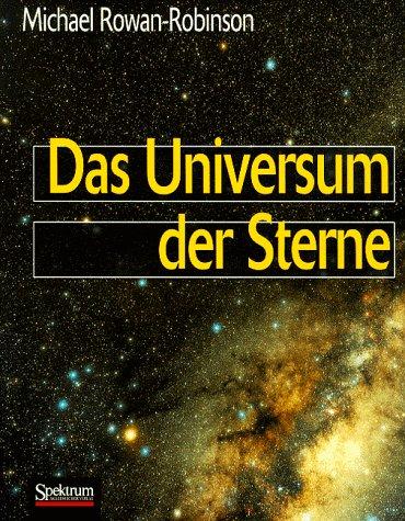 Das Universum der Sterne. Himmelsbeobachtungen und Streifzüge durch die moderne Astronomie. Aus dem Engl. übers. von Margit Röser