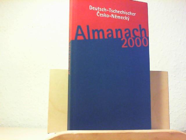 Deutsch-Tschechischer  Almanach 2000. Cesko-Nemecky  Almanach 2000. Erste/1./ Auflage.