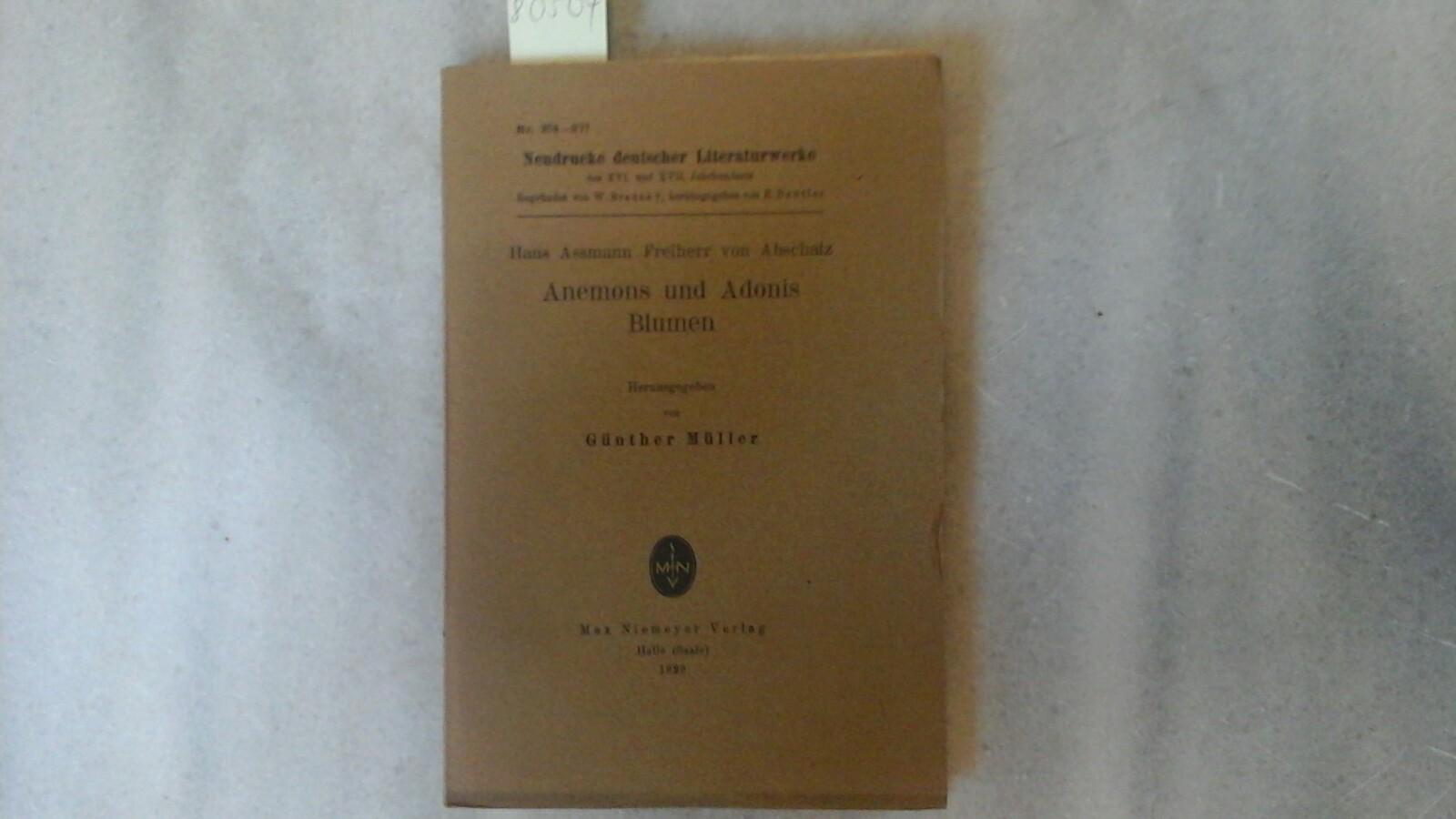 Anemons und Adonis Blumen. Herausgegeben von Günther Müller. Erste /1./ Auflage dieser Ausgabe.