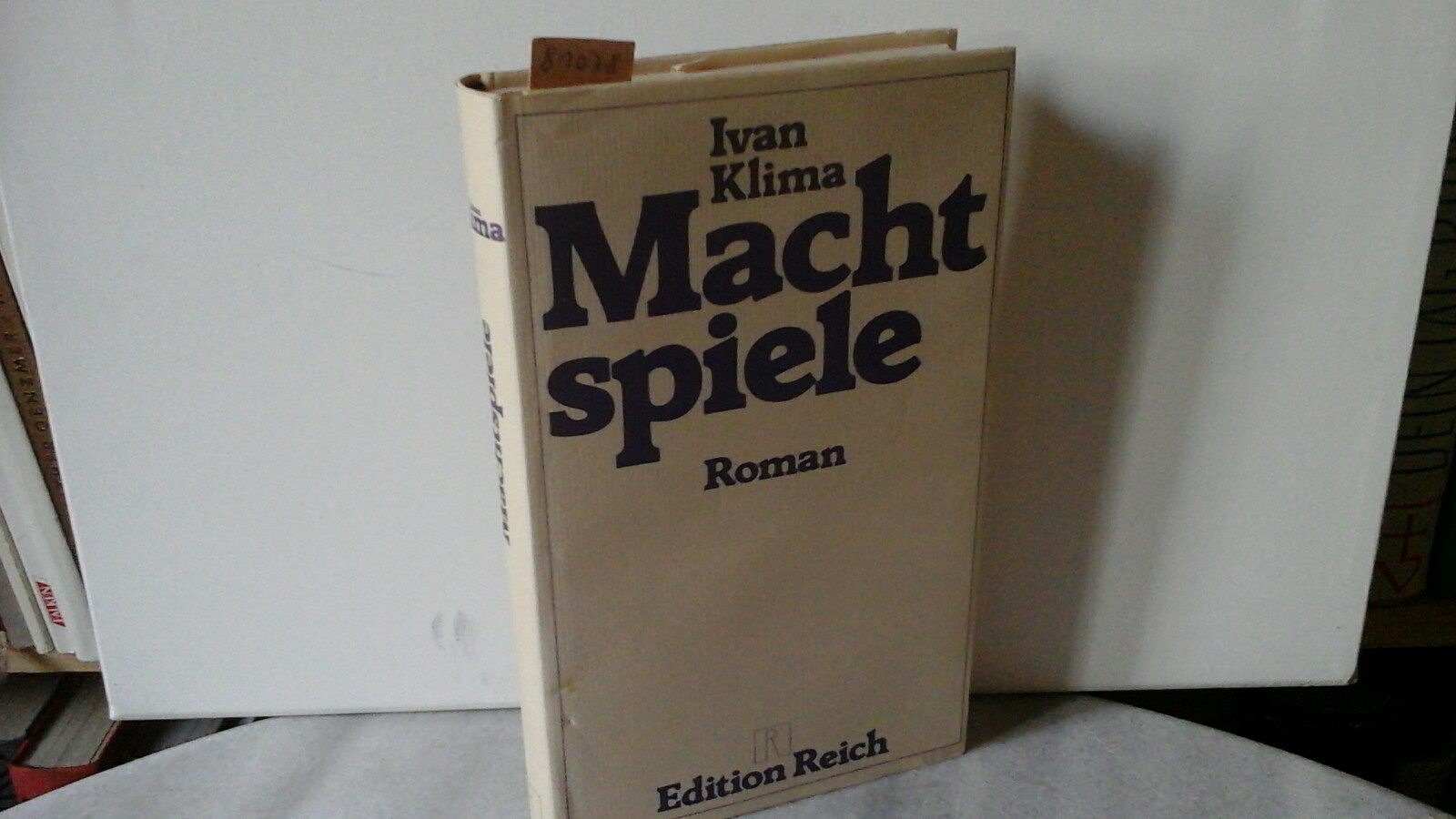 Machtspiele. Roman. Aus d. tschech. Original ins Dt. übertr. von Alexandra u. Gerhard Baumrucker. Erste /1./ dt. Ausgabe.
